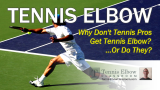 Why Don't Pro Players Get Tennis Elbow?