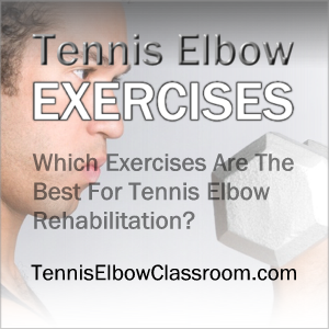 Which are the best exercises for Tennis Elbow?