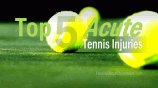The Most Common Acute Tennis Injuries