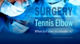Tennis Elbow Surgery: When Should You Consider It?